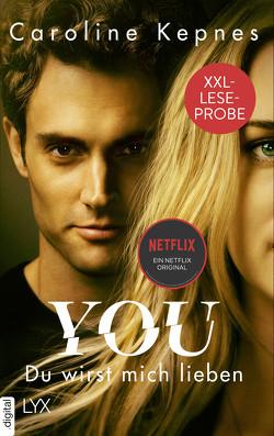 XXL-Leseprobe: YOU – Du wirst mich lieben von Kepnes,  Caroline, Reichardt,  Katrin
