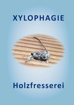 XYLOPHAGIE von Wolf,  Adolf