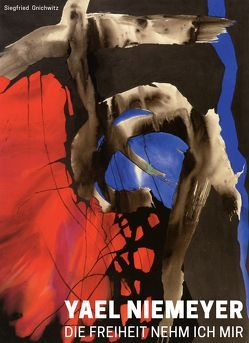 Yael Niemeyer – Die Freiheit Nehm Ich Mir von Gnichwitz,  Siegfried