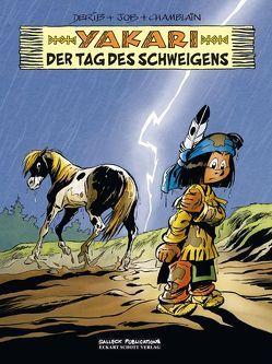 Yakari Band 39: Der Tag der Stille von Chamblain,  Joris, Derib,  Claude, Jobin (i. e. Job),  André, Schott,  Eckart