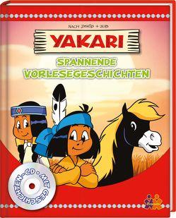 Yakari. Spannende Vorlesegeschichten von von Kessel,  Carola