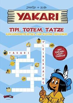 Yakari – Tipi, Totem, Tatze von Dérib, Job