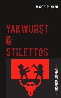 Yakwurst und Stilettos von Nyon,  Marco di