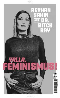 Yalla, Feminismus! von Sahin,  Reyhan
