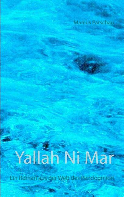 Yallah Ni Mar Von Parschau Marcus Ein Roman Aus Der Welt Des Pendogm