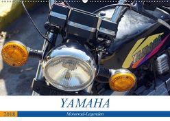 YAMAHA – Motorrad-Legenden (Wandkalender 2018 DIN A2 quer) von von Loewis of Menar,  Henning
