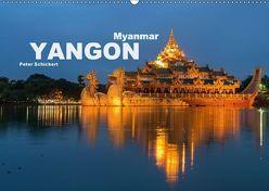 Yangon – Rangun (Wandkalender 2018 DIN A2 quer) von Schickert,  Peter