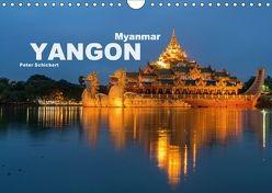 Yangon – Rangun (Wandkalender 2018 DIN A4 quer) von Schickert,  Peter