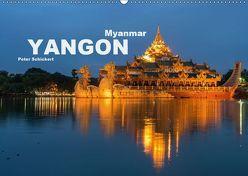Yangon – Rangun (Wandkalender 2019 DIN A2 quer) von Schickert,  Peter