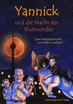 Yannick und die Nacht des Blutmondes von Griesbach,  Steffen