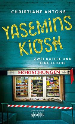 Yasemins Kiosk von Antons,  Christiane