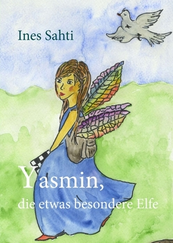 Yasmin, die etwas besondere Elfe von Sahti,  Ines
