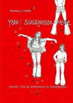 Yeah ! Schlaghosen – Mode * von Weller,  Roman