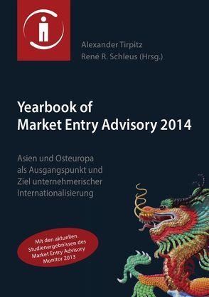 Yearbook of Market Entry Advisory 2014 von Schleus,  René R., Tirpitz,  Alexander