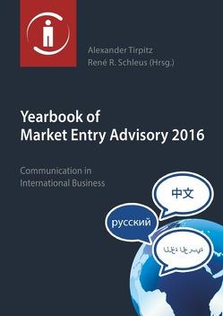 Yearbook of Market Entry Advisory 2016 von Schleus,  René R., Tirpitz,  Alexander