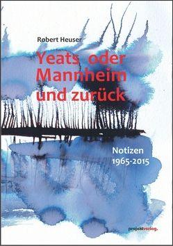 Yeats oder Mannheim und zurück von Heuser,  Robert