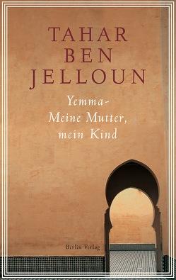 Yemma – Meine Mutter, mein Kind von Ben Jelloun,  Tahar, Kayser,  Christiane
