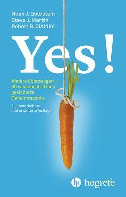 Yes! von Cialdini,  Robert B, Erckenbrecht,  Irmela, Goldstein,  Noah J, Martin,  Steve J