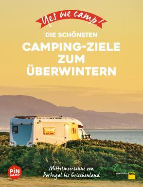 Yes we camp! Die schönsten Camping-Ziele zum Überwintern von Reichel,  Marc Roger