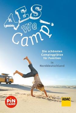 Yes we camp! Die schönsten Campingplätze für Familien in Norddeutschland von Hecht,  Simon, Riegler,  Thomas