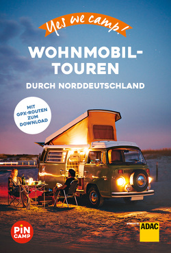 Yes we camp! Wohnmobil-Touren durch Norddeutschland von Hein,  Katja