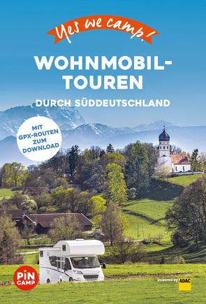 Yes we camp! Wohnmobil-Touren durch Süddeutschland von Hein,  Katja