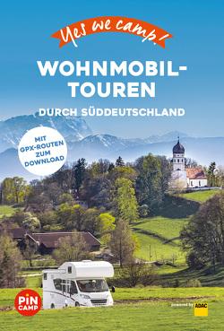 Yes we camp! Wohnmobil-Touren durch Süddeutschland