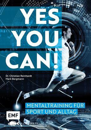 Yes you can! Mentaltraining für Sport und Alltag von Bergmann,  Mark, Reinhardt,  Christian