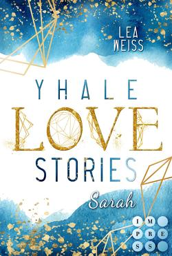 Yhale Love Stories 1: Sarah von Weiß,  Lea