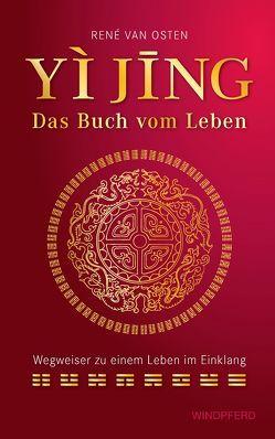 YIJING – Das Buch vom Leben von Van Osten,  René