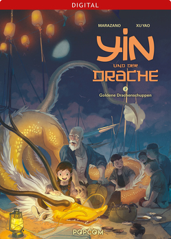 Yin und der Drache 02: Goldene Drachenschuppen von Marazano,  Richard, Yao,  Xu