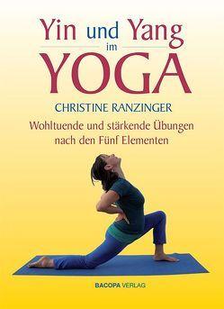 Yin und Yang im Yoga. von Ranzinger,  Christine