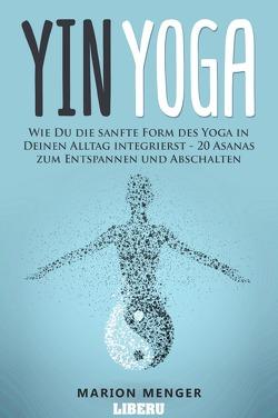 Yin Yoga von Menger,  Marion