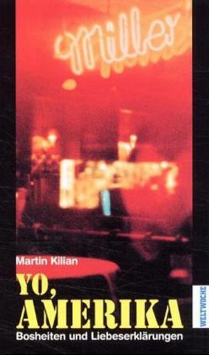 Yo, Amerika von Kilian,  Martin