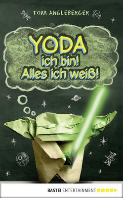 Yoda ich bin! Alles ich weiß! von Angleberger,  Tom, McMahon,  Collin