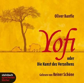 Yofi oder Die Kunst des Verzeihens von Bantle,  Oliver, Schöne,  Reiner