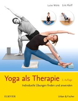Yoga als Therapie von Hartman,  Laurie, Iyengar,  B.K.S., Pfeiff,  Erik, Wörle,  Luise