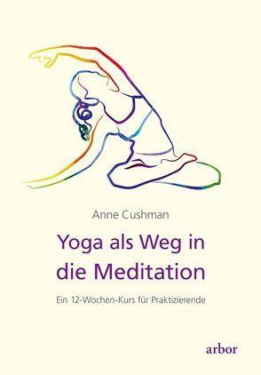 Yoga als Weg in die Meditation von Baumann,  Lisa, Cushman,  Anne