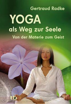 Yoga als Weg zur Seele von Radke,  Gertraud