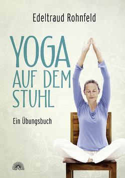 Yoga auf dem Stuhl von Rohnfeld,  Edeltraud