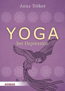 Yoga bei Depression von Schenkl,  Nike, Trökes,  Anna