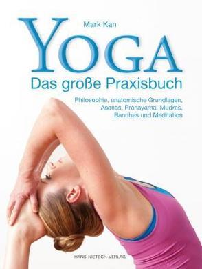 Yoga – Das große Praxisbuch von Kan,  Mark