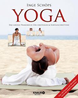 Yoga – Das große Praxisbuch für Einsteiger & Fortgeschrittene von Schöps,  Inge