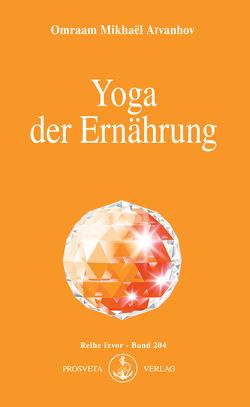 Yoga der Ernährung von Aivanhov,  Omraam Mikhael