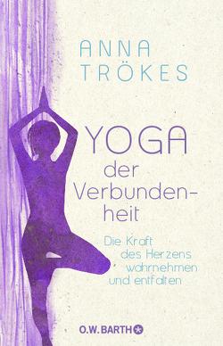 Yoga der Verbundenheit von Trökes,  Anna