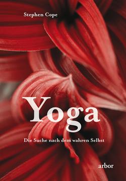 Yoga – Die Suche nach dem wahren Selbst von Cope,  Stephen, Kambach,  Michael