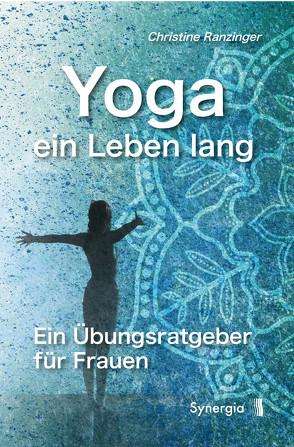 Yoga – ein Leben lang von Ranzinger,  Christine