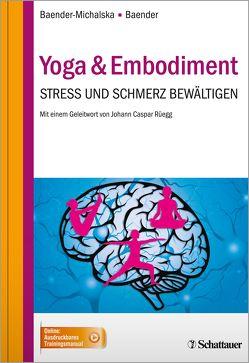 Yoga & Embodiment von Baender,  Rolf, Baender-Michalska,  Elisabeth, Rüegg,  Johann Caspar