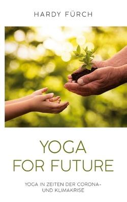 Yoga for Future von Fürch,  Hardy