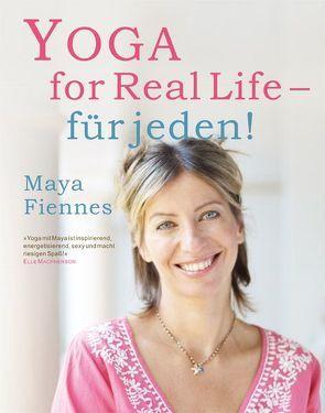 Yoga for Real Life – für jeden! von Fiennes,  Maya